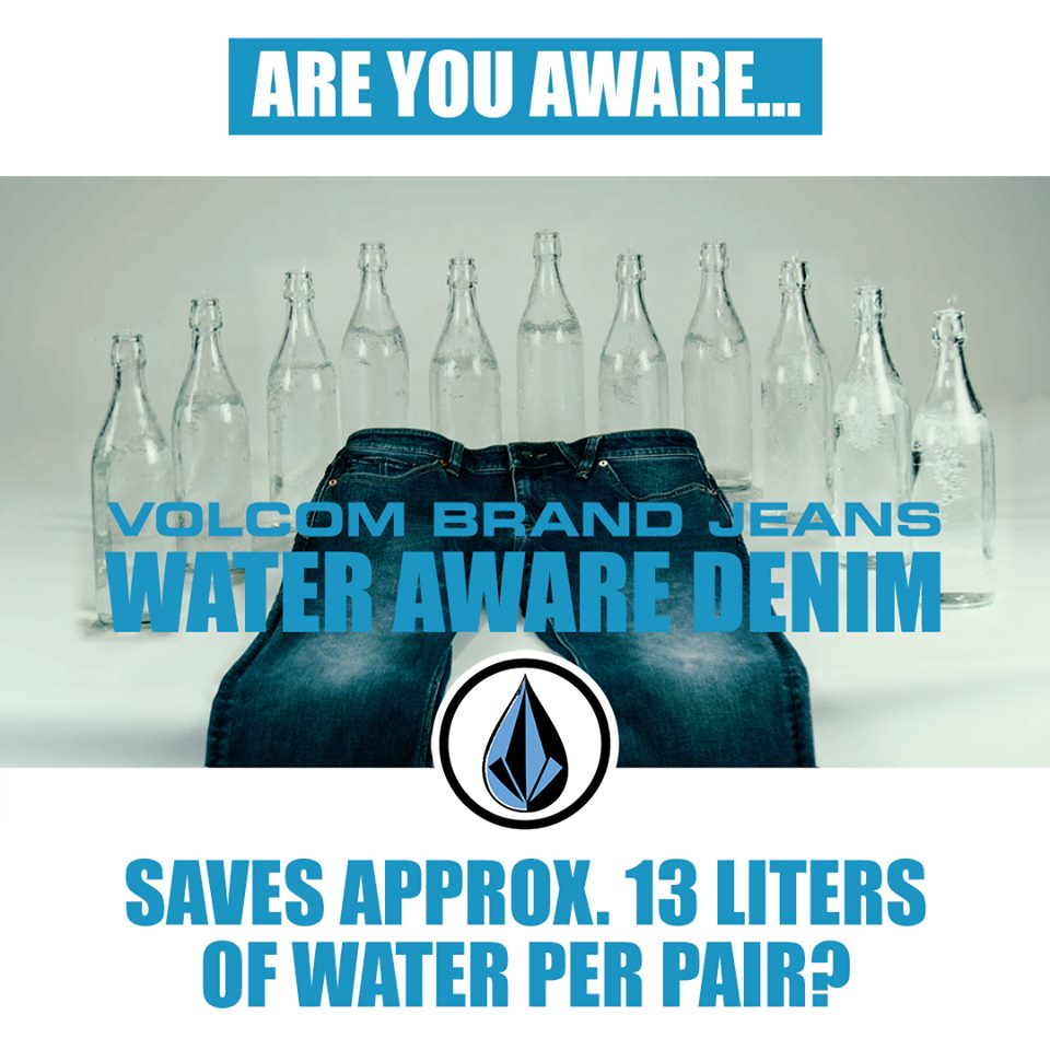 "VOLCOM - JEANS get ""WATER AWARE"""