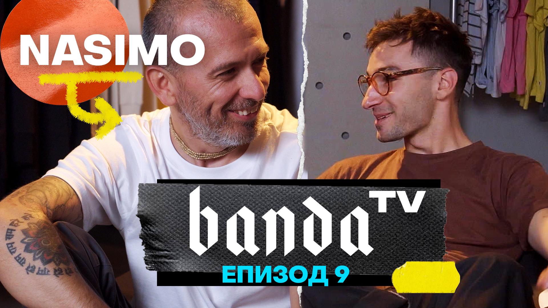 Banda TV - ЕП.9 с Насимо